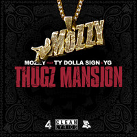 Mozzy - Thugz Mansion (feat. Ty Dolla $ign & YG)