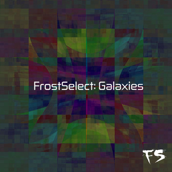 Various Artists - FrostSelect: Galaxies (Explicit)