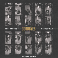 The Knocks - Goodbyes (feat. Method Man) (Rebuke Remix [Explicit])