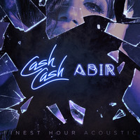 Cash Cash - Finest Hour (feat. Abir) (Acoustic Version)
