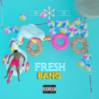 Fresh - BANG (Explicit)