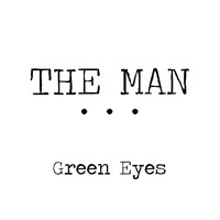 The Man - Green Eyes