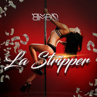 Bimbo - La Stripper