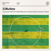 22Bullets - Young (As We'll Ever Be) [Waterzonic Anthem] [feat. Brandon Chase]