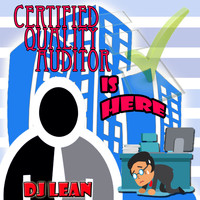 DJ Lean - Certified Quality Auditor Is Here