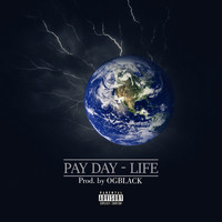 Pay Day - Life (Explicit)