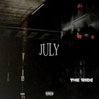 July - The Ride (Explicit)
