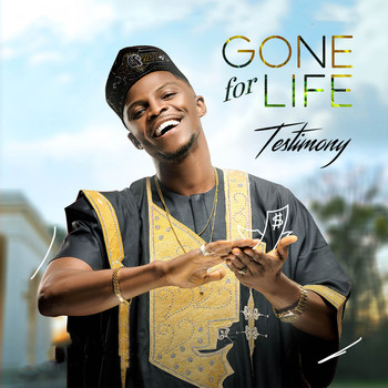 Testimony - Gone for Life