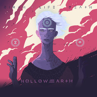Hollow Earth - Birth + Life + Death (Explicit)