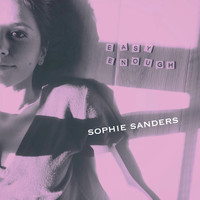 Sophie Sanders - Easy Enough