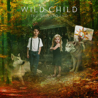 Wild Child - The Runaround
