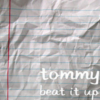 Tommy - Beat It Up (Explicit)