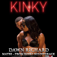 "Dawn Richard - Maybe (From ""Kinky"" Soundtrack)"