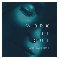 Elekfantz - Work It Out (Mark Lower Remix)