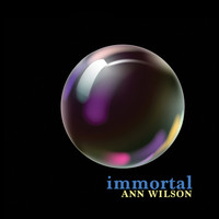 Ann Wilson - Immortal (Explicit)