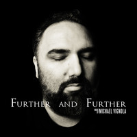 Michael Vignola - Further and Further