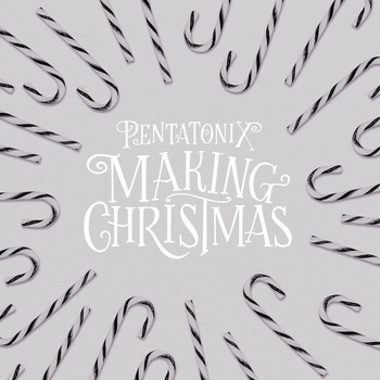 Pentatonix - Making Christmas