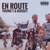 Young T & Bugsey - En Route (Explicit)