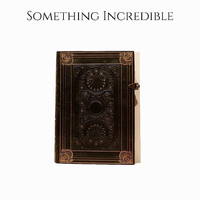 Mike Anthony - Something Incredible (Explicit)