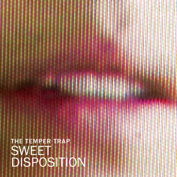 The Temper Trap - Sweet Disposition (Remixes)