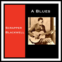 Scrapper Blackwell - A Blues