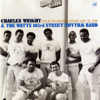 Charles Wright & The Watts 103rd Street Rhythm Band - Live at the Haunted House, May 18, 1968