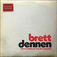 Brett Dennen - Here's Looking at You Kid (Acoustic)