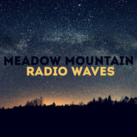 Meadow Mountain - Radio Waves