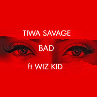 Tiwa Savage - Bad