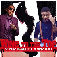 Vybz Kartel - Wine To The Top