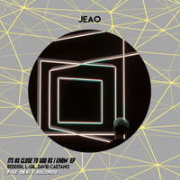 Jeao - Its as Close to God as I Know