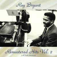Ray Bryant - Remastered Hits Vol., 2 (All Tracks Remastered)