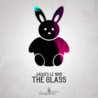 Jaques Le Noir - The Glass