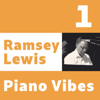 Ramsey Lewis - Ramsey Lewis, Piano Vibes 1