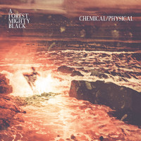 A Forest Mighty Black - Chemical / Physical