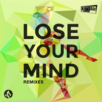 Plump DJs - Lose Your Mind (Remixes)