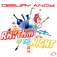DeeJay A.N.D.Y. - Rhythm of the Night