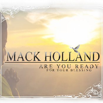Mack Holland - Are You Ready for Your Blessing