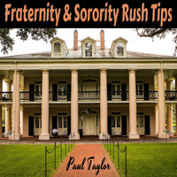 Paul Taylor - Fraternity and Sorority Rush Tips