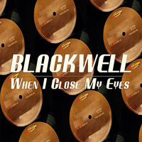 Blackwell - When I Close My Eyes