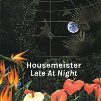 Housemeister - Late at Night