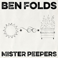 Ben Folds - Mister Peepers