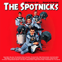 The Spotnicks - We Have Lift- Off………Rockin' in the Sixties