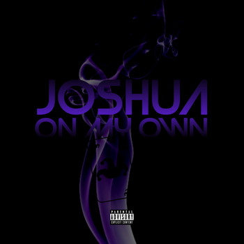 Joshua - On My Own (Explicit)