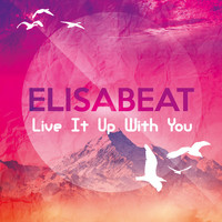 Elisabeat - Live It up with You