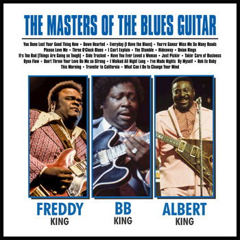 B.B. King - The Masters of the Blues Guitar…… BB, Albert and Freddy