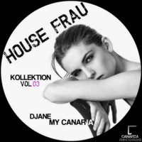 Djane My Canaria - House Frau Kollektion, Vol. 3