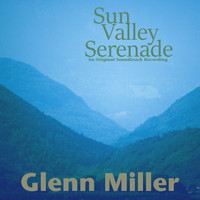 Glenn Miller - Sun Valley Serenade (Original Motion Picture Soundtrack)