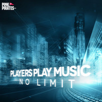 Players Play Music - No Limit