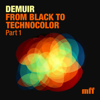 Demuir - From Black to Technocolor, Part. 1